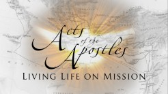 Acts of the Apostles: Living Life on Mission