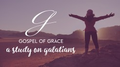 Gospel of Grace: A Study on Galatians