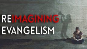 Reimagining Evangelism Session 5